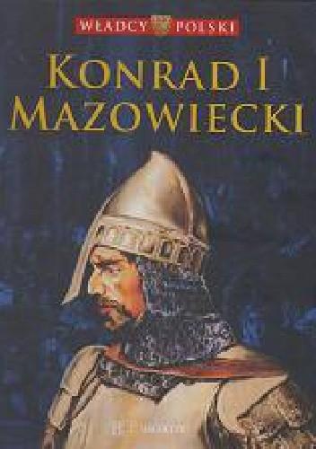 Okładka książki Konrad I Mazowiecki