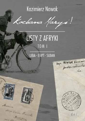 Okładka książki Kochana Maryś! Listy z Afryki: Libia, Egipt, Sudan