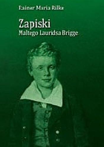 Okładka książki Zapiski Maltego Lauridsa Brigge