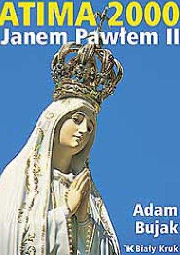 Okładka książki FATIMA 2000 z Janem Pawłem II