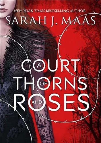 Okładka książki A Court of Thorns and Roses