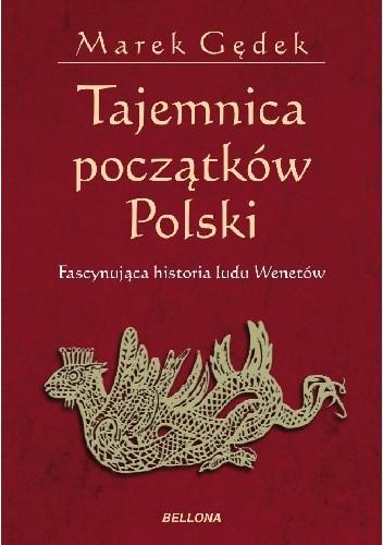 Okładka książki Tajemnica początków Polski
