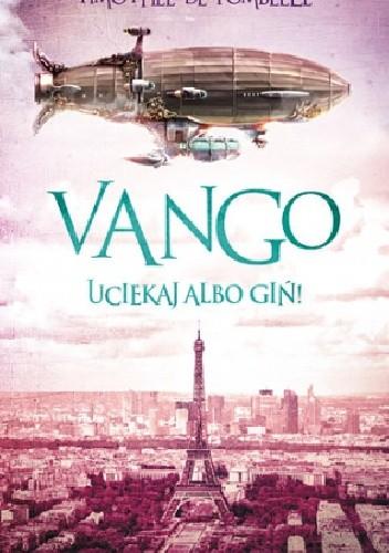 Okładka książki Vango. Uciekaj albo giń!