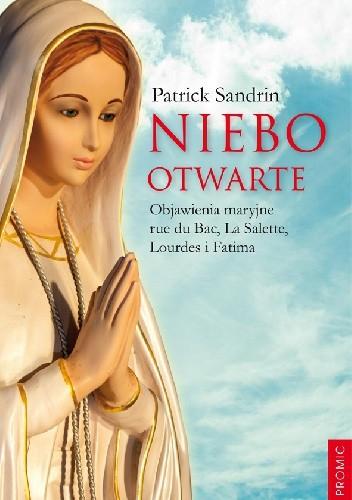 Okładka książki Niebo otwarte. Objawienia maryjne