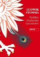 Polskie złudzenia narodowe