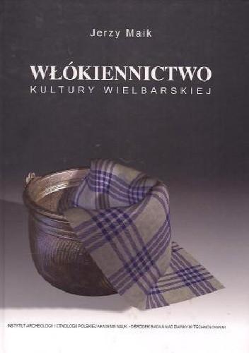 Okładka książki Włókiennictwo kultury wielbarskiej