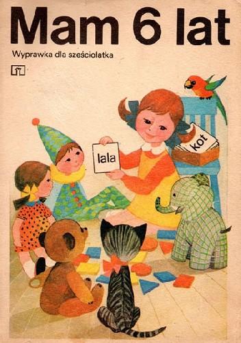 Okładka książki Mam 6 lat. Wyprawka dla sześciolatka