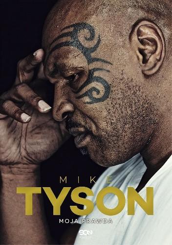 Okładka książki Mike Tyson. Moja prawda