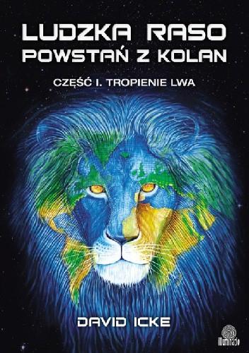 Okładka książki Ludzka raso, powstań z kolan. Tropienie lwa