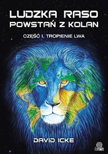 Okładka książki Ludzka Raso Powstań Z Kolan. Tropienie Lwa