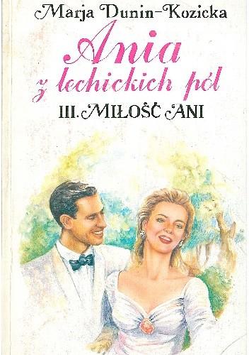 Okładka książki Ania z Lechickich Pól. 3, Miłość Ani