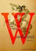Carl von Clausewitz. O wojnie. Biografia