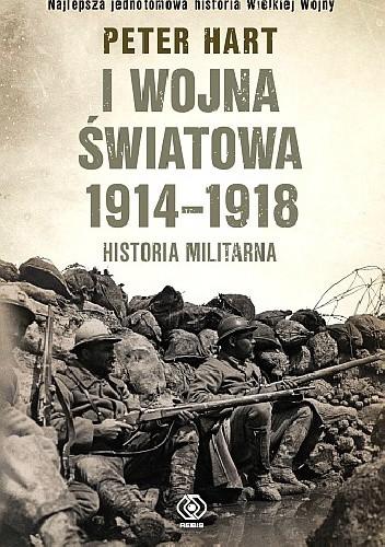 Okładka książki I wojna światowa 1914-1918. Historia militarna.