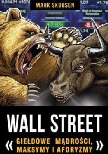 Okładka książki Wall Street- giełdowe mądrości, maksymy i aforyzmy.