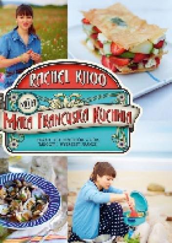Moja Mała Francuska Kuchnia Rachel Khoo 238513