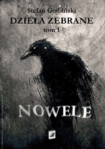 Okładka książki Dzieła Zebrane, Tom I. Nowele