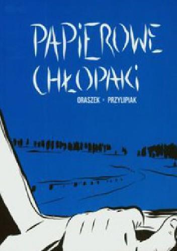 Okładka książki Papierowe Chłopaki
