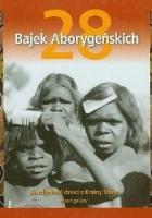 28 bajek aborygeńskich. Ze zdjęciami dzieci z Krainy Snów