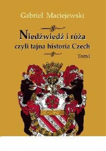 Okładka książki Niedźwiedź i róża czyli tajna historia Czech