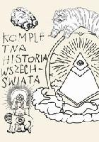 Kompletna historia świata ze szczególnym uwzględnieniem Polski