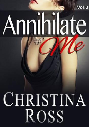 Okładka książki Annihilate Me Vol. 3