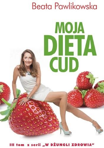 Okładka książki Moja Dieta Cud