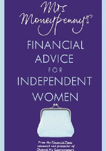 Okładka książki Mrs Moneypenny's Financial Advice for Independent Women