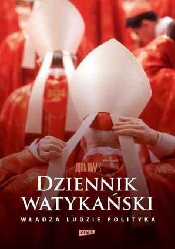 Okładka książki Dziennik watykański. Serce Kościoła katolickiego od kuchni: władza, ludzie, polityka