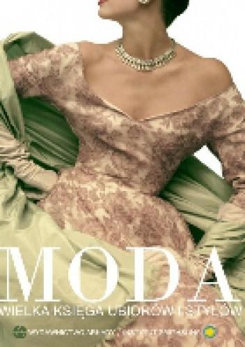 Okładka książki MODA. Wielka księga ubiorów i stylów