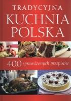 Tradycyjna Kuchnia Polska 400 Sprawdzonych Przepisów