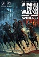 W imieniu Polski Walczącej - 2 - Kampinos `44