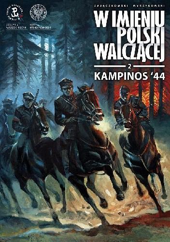 Okładka książki W imieniu Polski Walczącej - 2 - Kampinos `44