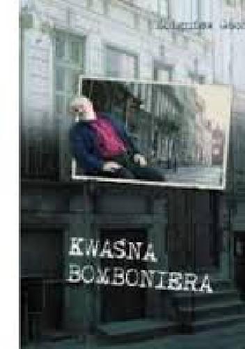 Okładka książki Kwaśna bomboniera
