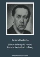 Sándor Márai jako twórca literacki, teatralny i radiowy