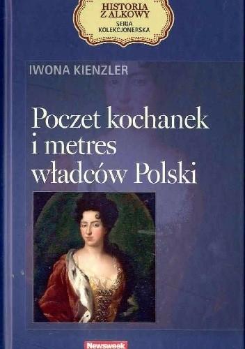 Okładka książki Poczet kochanek i metres władców Polski