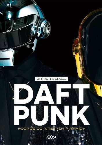 Okładka książki Daft Punk. Podróż do wnętrza piramidy