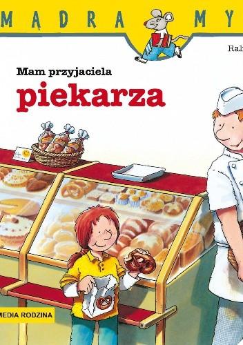 Okładka książki Mam przyjaciela piekarza