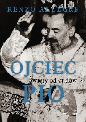 Okładka książki OJCIEC PIO. Święty od cudów