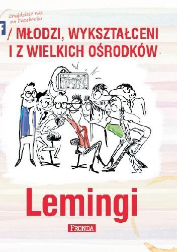 Okładka książki Lemingi. Młodzi, wykształceni i z wielkich ośrodków