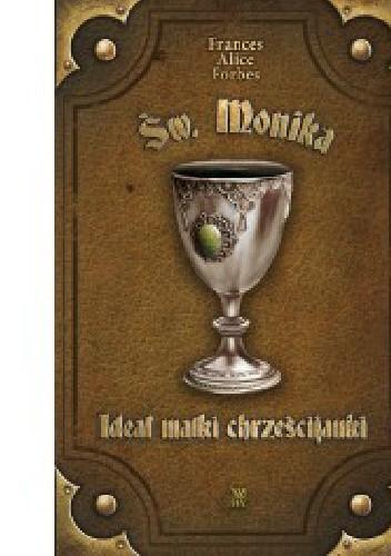 Okładka książki Św. Monika - Ideał matki chrześcijanki