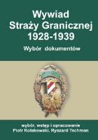 Wywiad Straży Granicznej 1928-1939. Wybór dokumentów