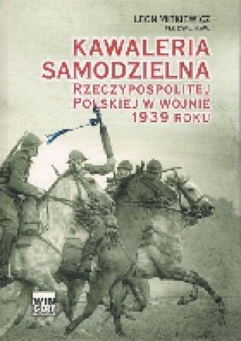 Okładka książki Kawaleria samodzielna Rzeczypospolitej Polskiej w wojnie 1939 roku