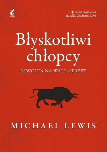 Okładka książki Błyskotliwi chłopcy. Rewolta na Wall Street