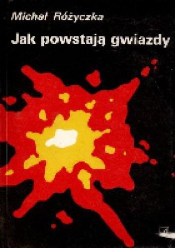 Okładka książki Jak powstają gwiazdy
