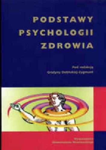 Okładka książki Podstawy psychologii zdrowia