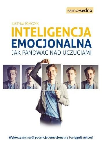 Okładka książki Inteligencja emocjonalna. Jak panować nad uczuciami