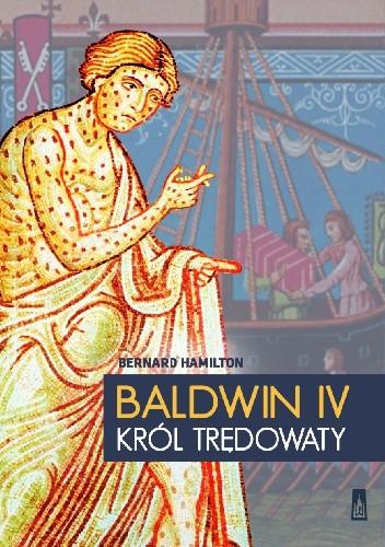 Okładka książki Baldwin IV. Król Trędowaty