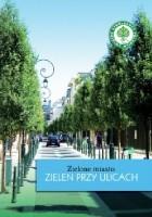 Zielone miasto. Zieleń przy ulicach