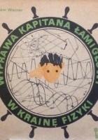 Wyprawa Kapitana Łamigłowy w Krainę Fizyki