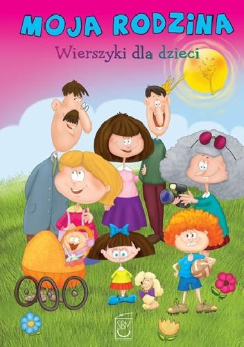 Okładka książki Moja rodzina. Wierszyki dla dzieci